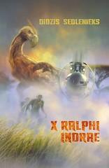 X RALPHI INDRAE by Didzis Sedlenieks