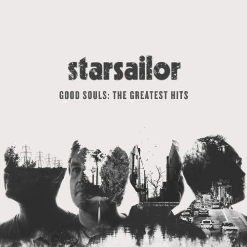 Starsailor – Good Souls The Greatest Hits (2015)
