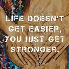 life doesn't get easier ... you just get #stronger. :muscle: