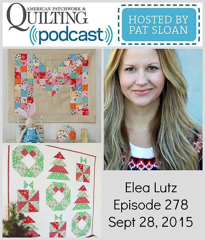 American Patchwork Quilting Pocast episode 278 Elea Lutz