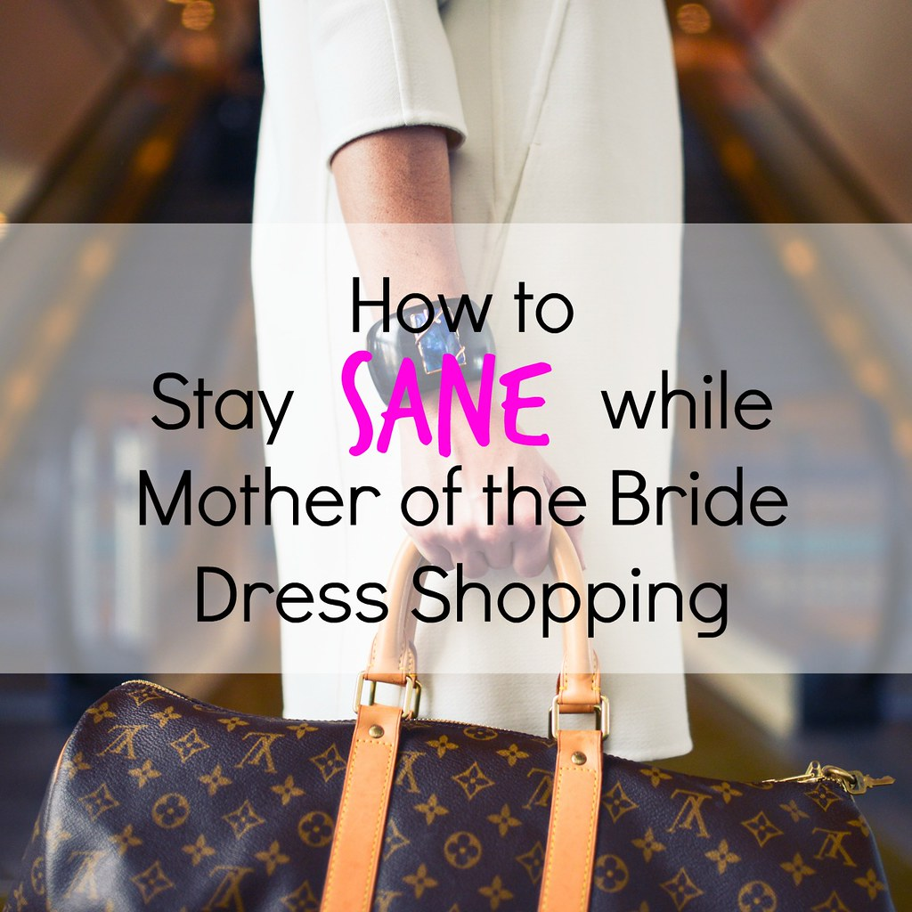 stay sane while mother of the bride dress shopping