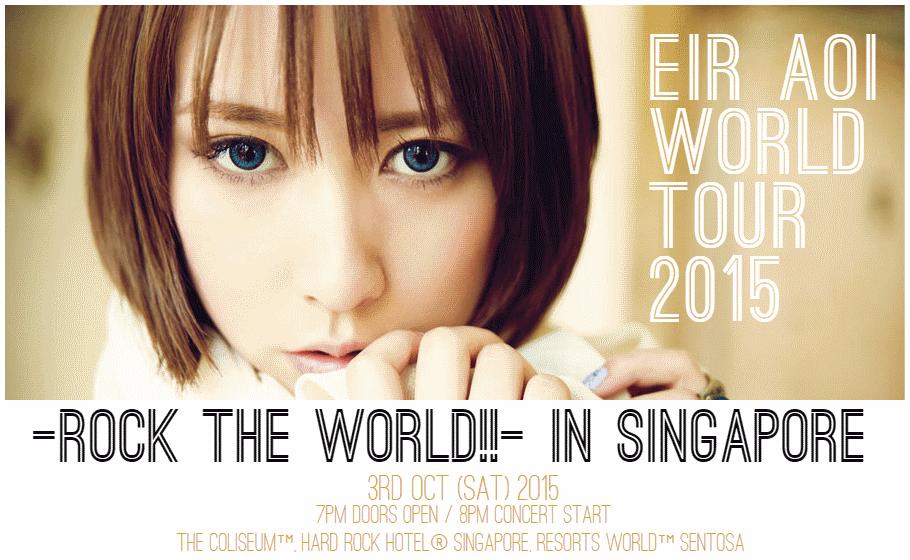 Eir Aoi World Tour 2015 ROCK THE WORLD! IN SINGAPORE