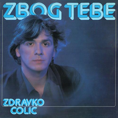 Zdravko-Colic---Zbog-tebe-(Dragan-S.-Stefanovic)