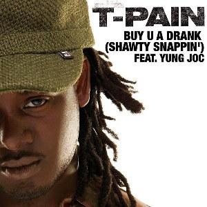 T-Pain – Buy U a Drank (Shawty Snappin') [feat. Yung Joc]