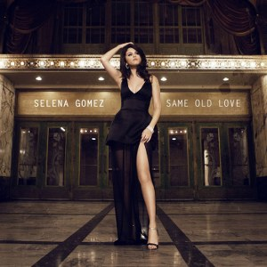 Selena Gomez – Same Old Love