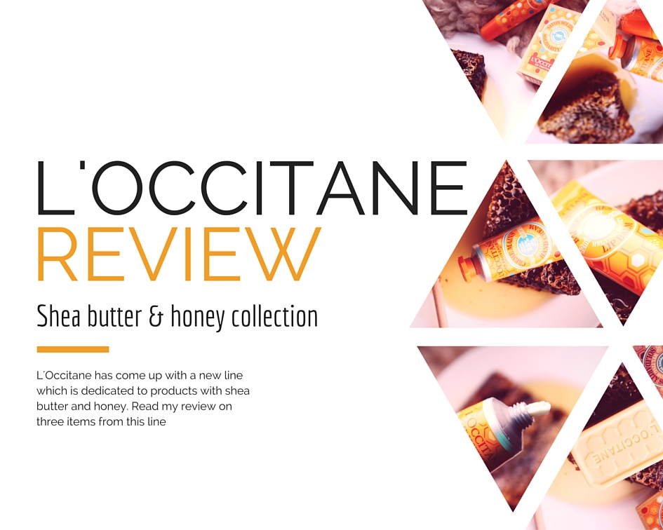L'Occitane new line shea butter and honey review