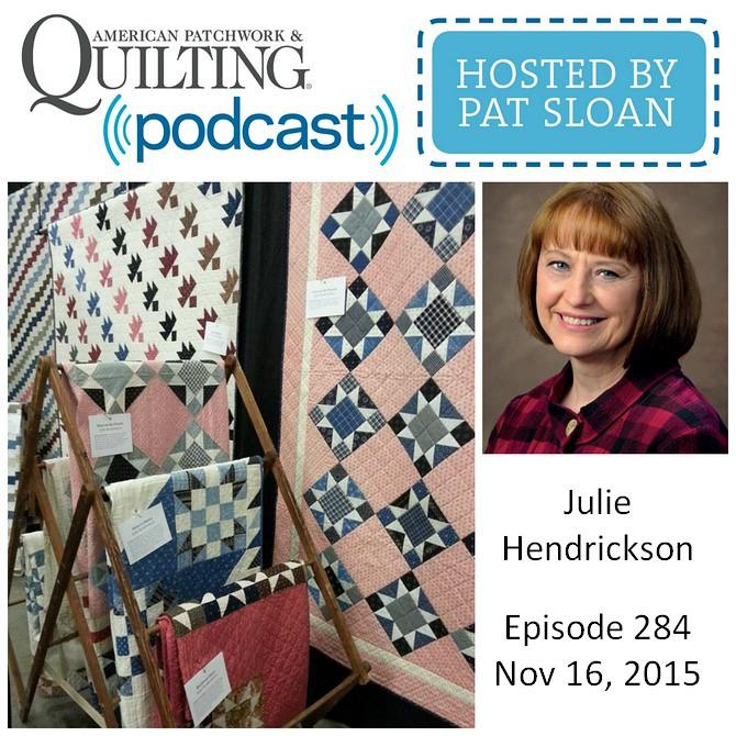 American Patchwork Quilting Pocast episode 284 Julie Hendrickson