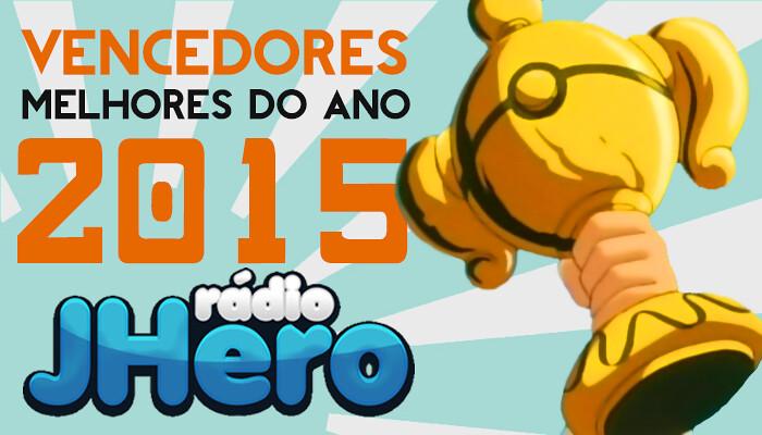 Tchau 2015! Conheça os Vencedores dos Melhores do Ano da Rádio J-Hero!