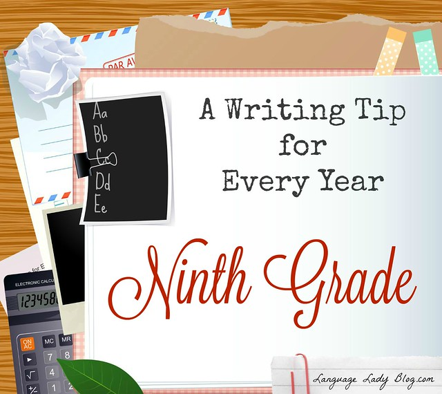A Writing Tip for Every Year: Ninth Grade